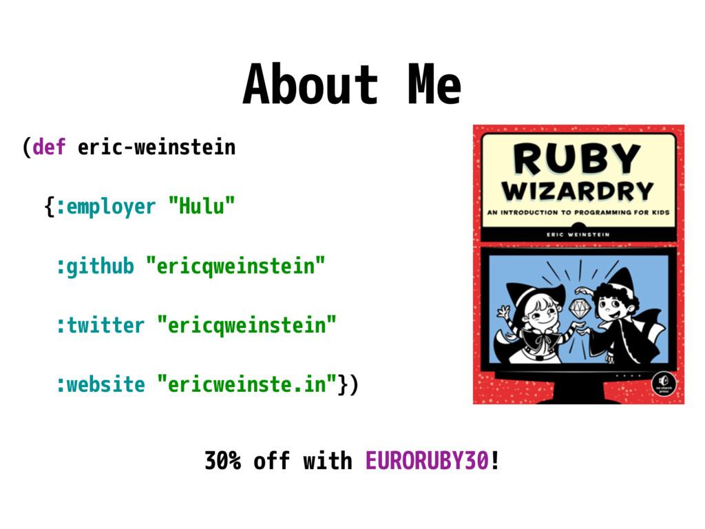 """About Me (def eric-weinstein {:employer """"Hulu"""" ..."""