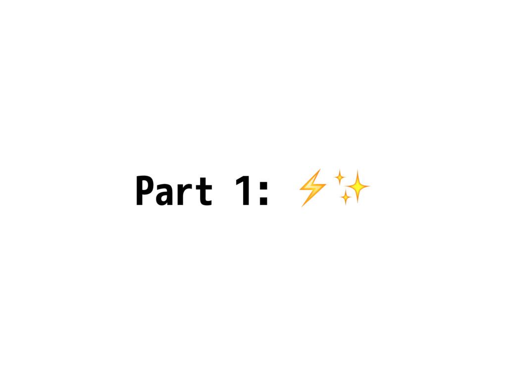 Part 1: ⚡✨