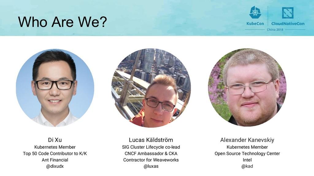Who Are We? Di Xu Kubernetes Member Top 50 Code...