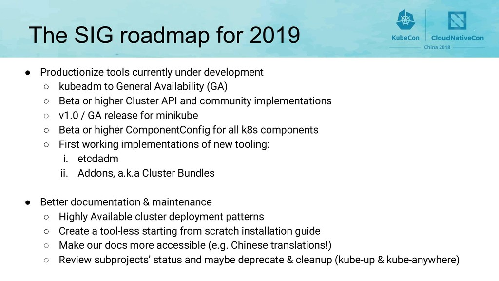 The SIG roadmap for 2019 ● Productionize tools ...