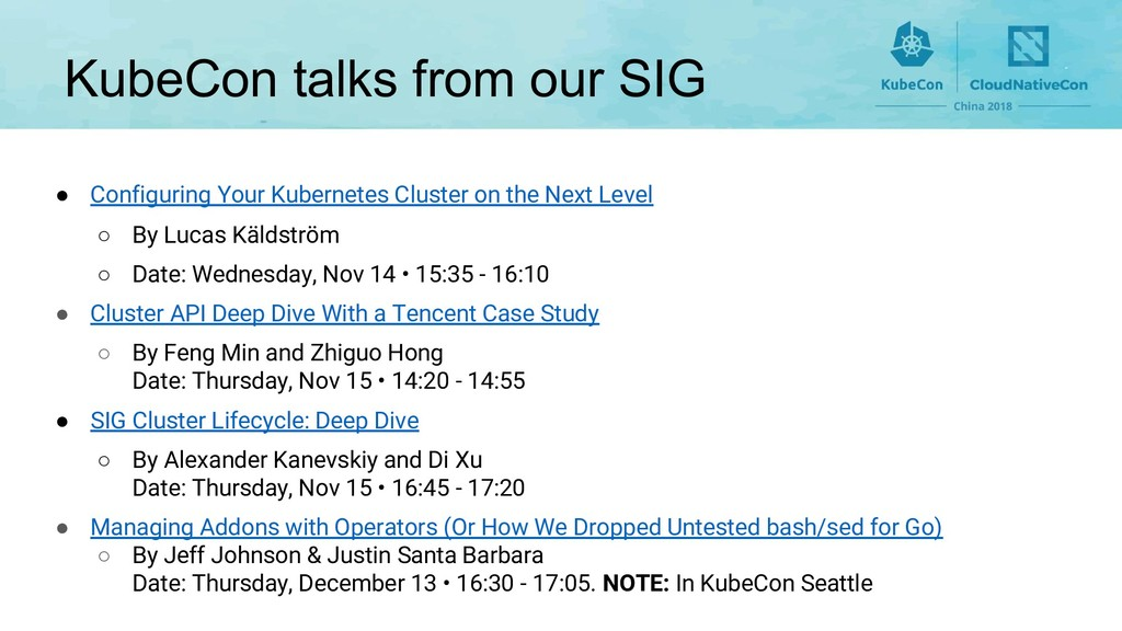 KubeCon talks from our SIG ● Configuring Your K...
