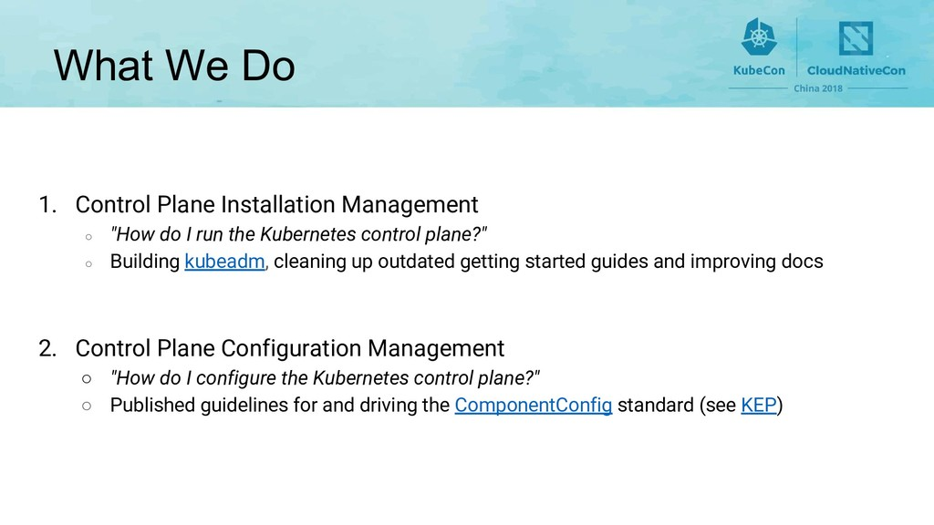 What We Do 1. Control Plane Installation Manage...