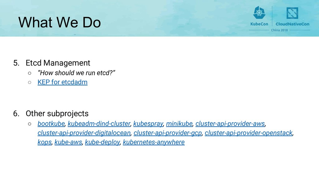 """What We Do 5. Etcd Management ○ """"How should we ..."""