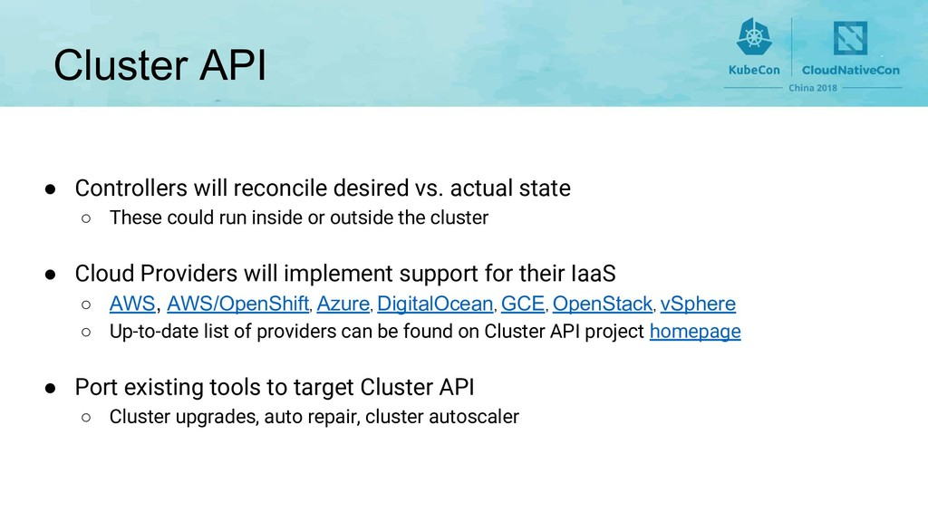 Cluster API ● Controllers will reconcile desire...