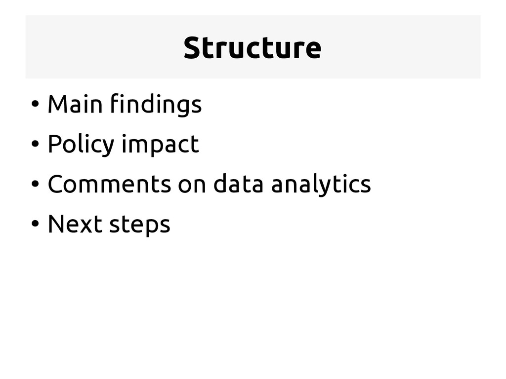 Structure ● Main findings ● Policy impact ● Com...