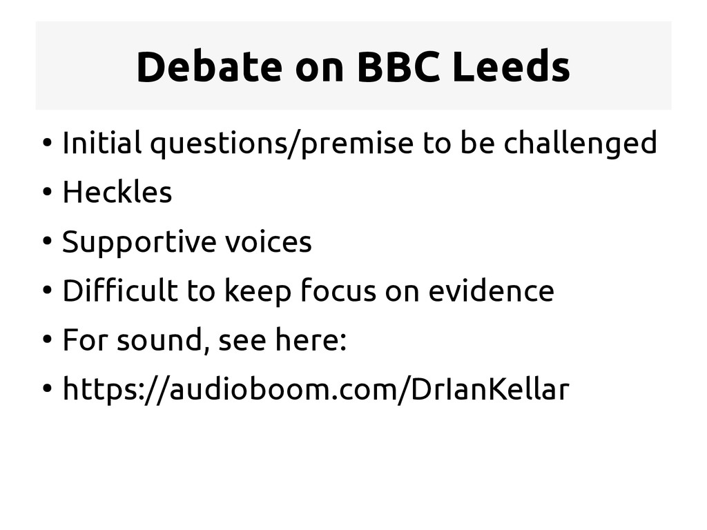 Debate on BBC Leeds ● Initial questions/premise...