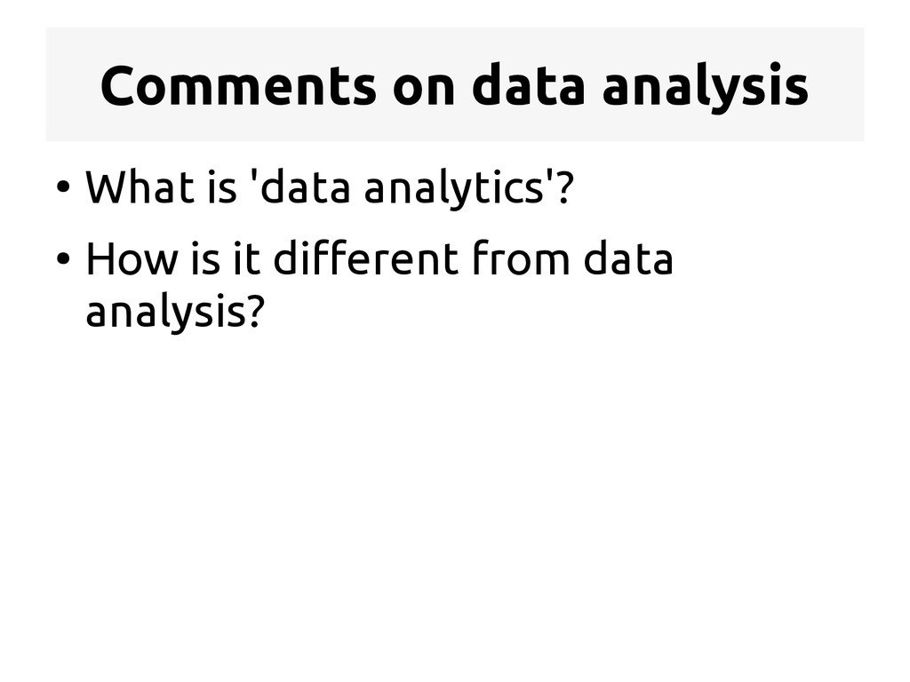 Comments on data analysis ● What is 'data analy...