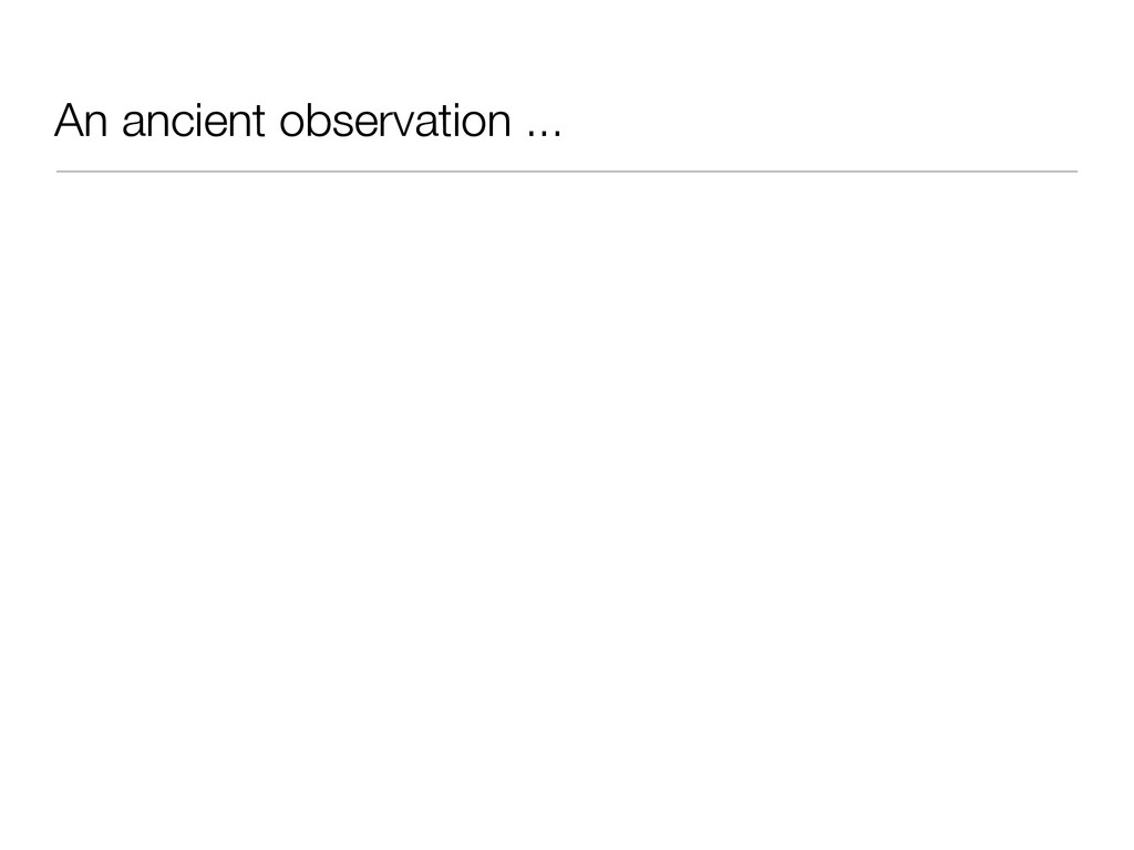 An ancient observation ...