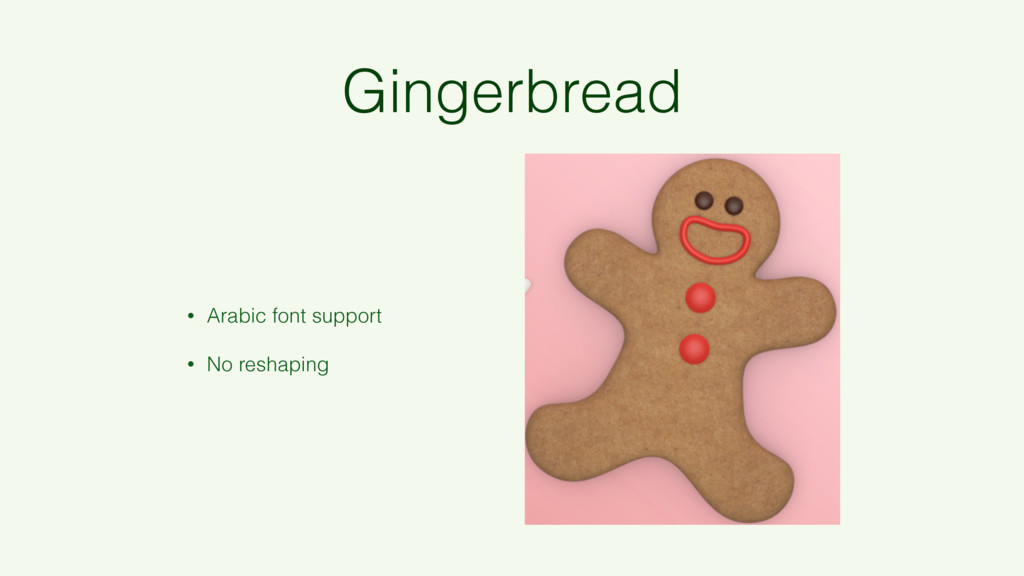 Gingerbread • Arabic font support • No reshaping
