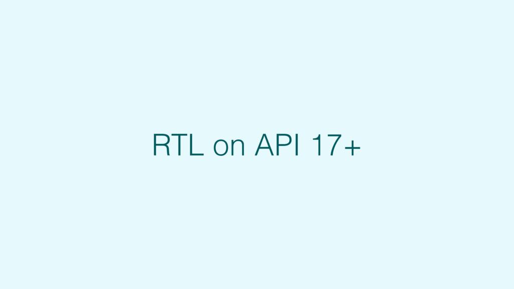RTL on API 17+