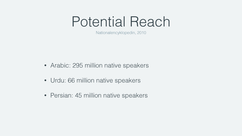 Potential Reach • Arabic: 295 million native sp...