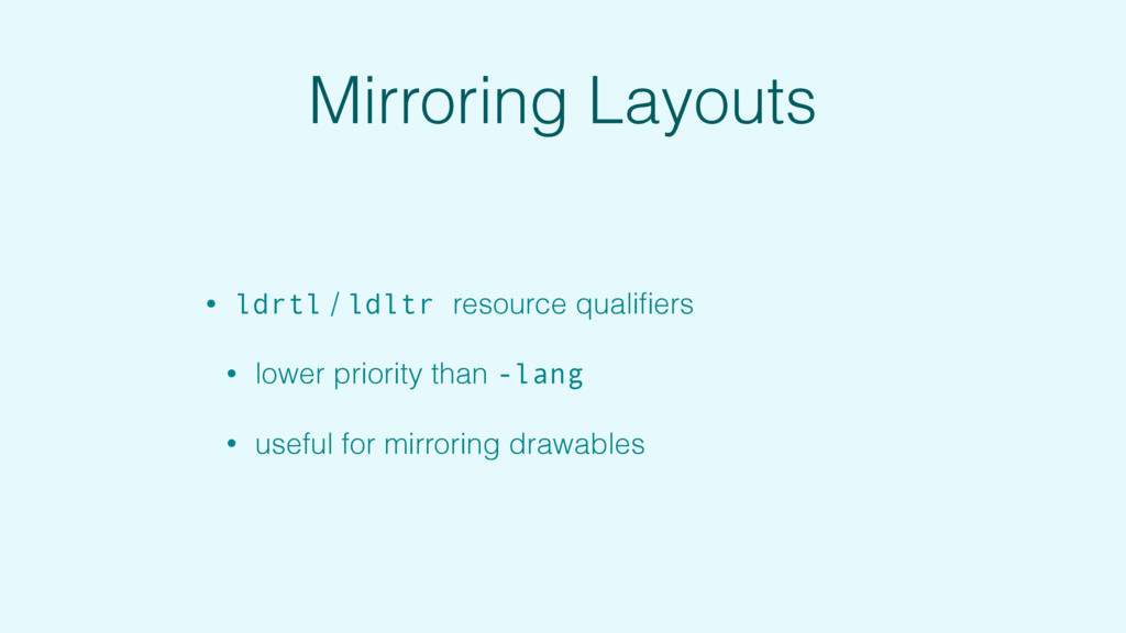 Mirroring Layouts • ldrtl / ldltr resource qual...
