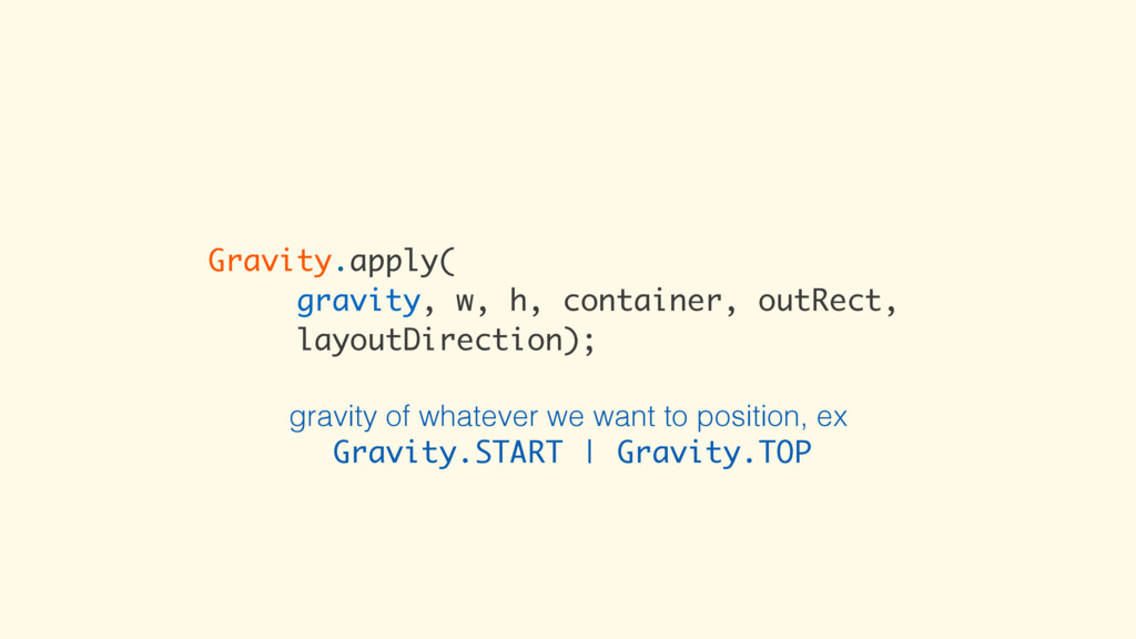 Gravity.apply( gravity, w, h, container, outRec...
