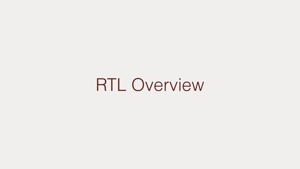 RTL Overview