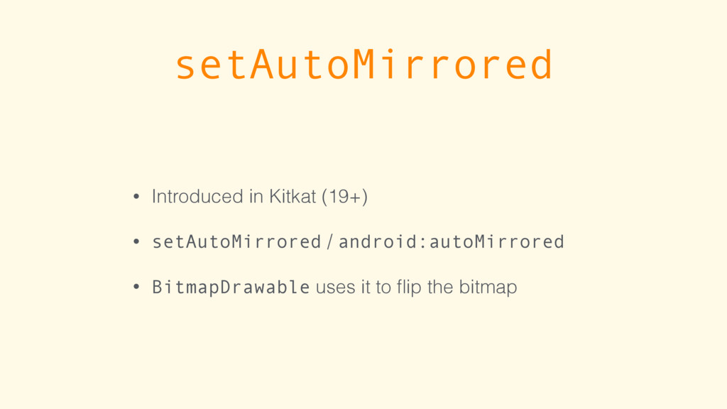 setAutoMirrored • Introduced in Kitkat (19+) • ...