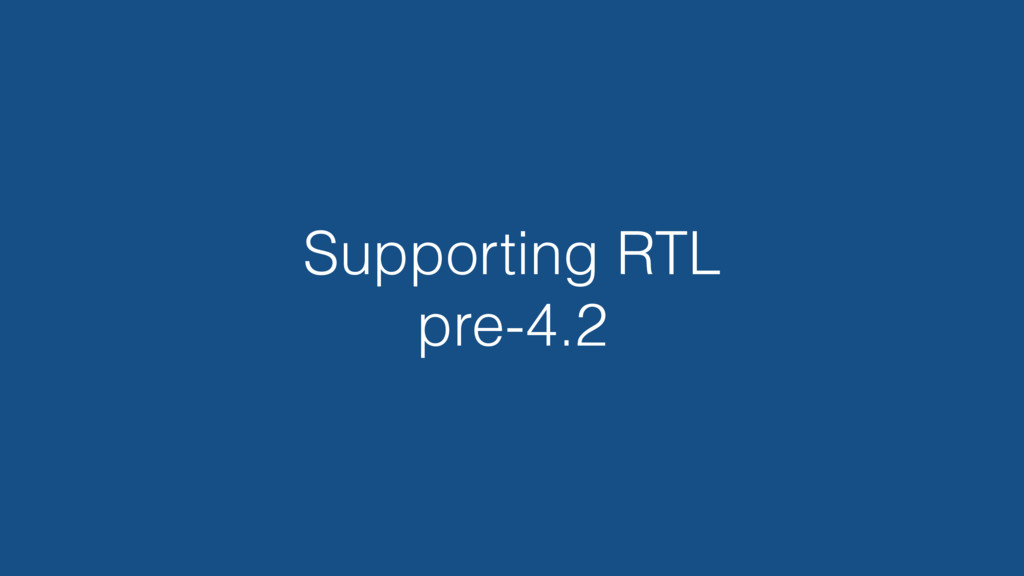 Supporting RTL pre-4.2