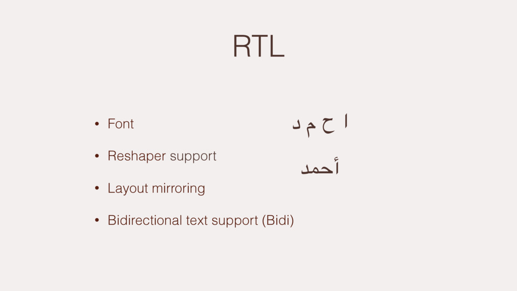RTL • Font • Reshaper support • Layout mirrorin...