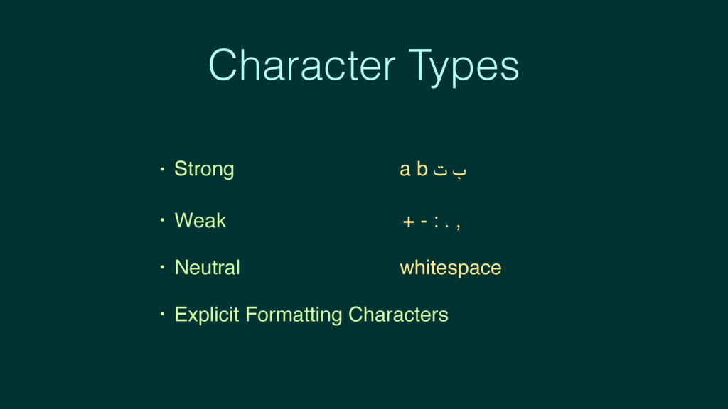 Character Types • Strong a b ت ب • Weak + - : ....