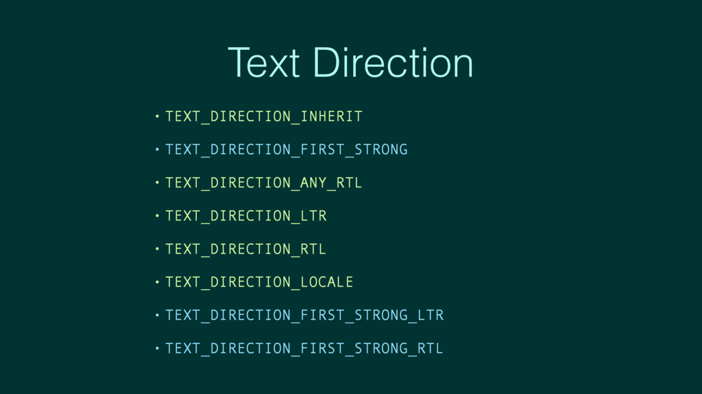 Text Direction • TEXT_DIRECTION_INHERIT • TEXT_...