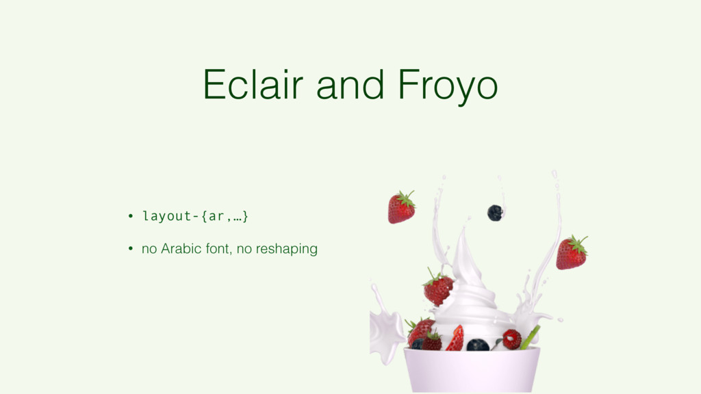 Eclair and Froyo • layout-{ar,…} • no Arabic fo...