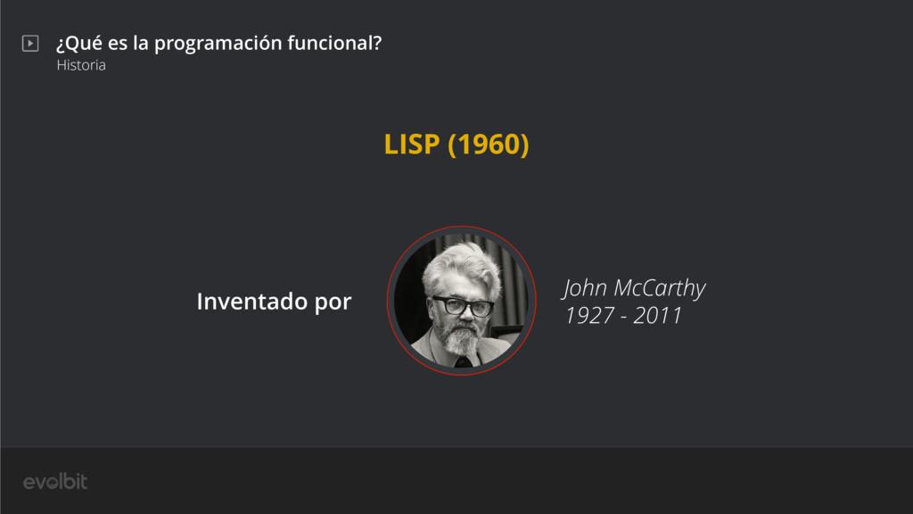 ¿Qué es la programación funcional? Historia Joh...