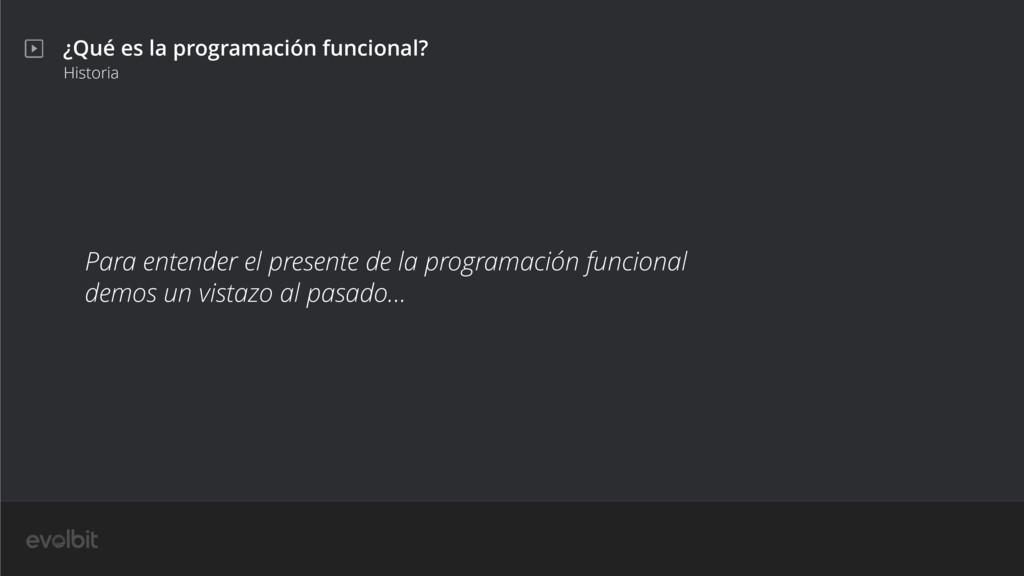 ¿Qué es la programación funcional? Historia Par...