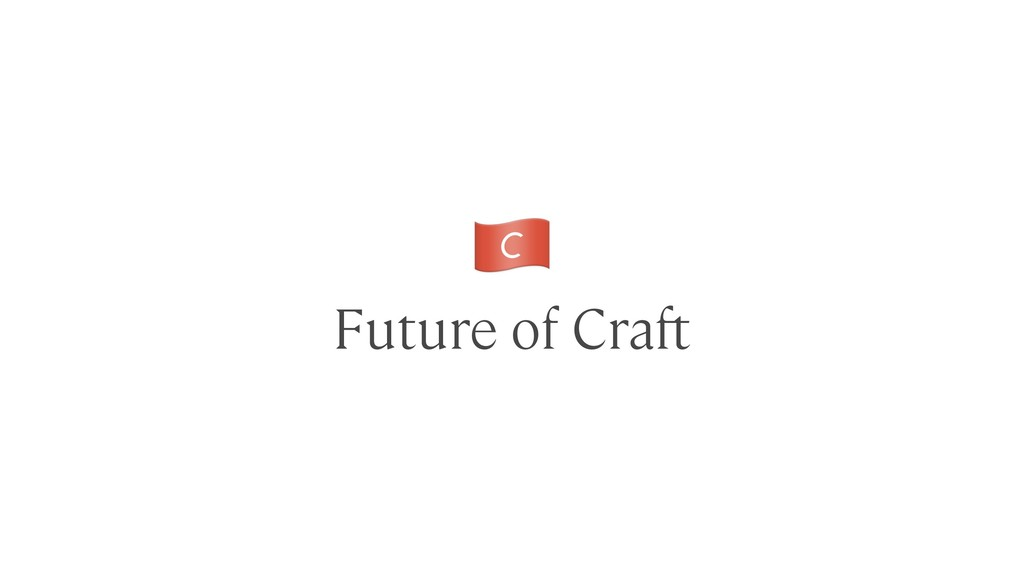 Future of Craft