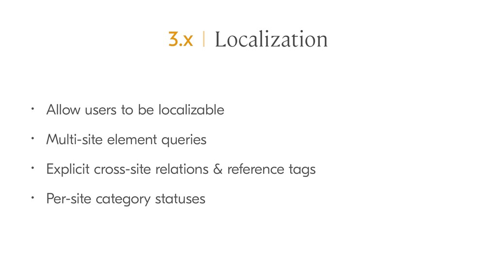 Localization • Allow users to be localizable • ...