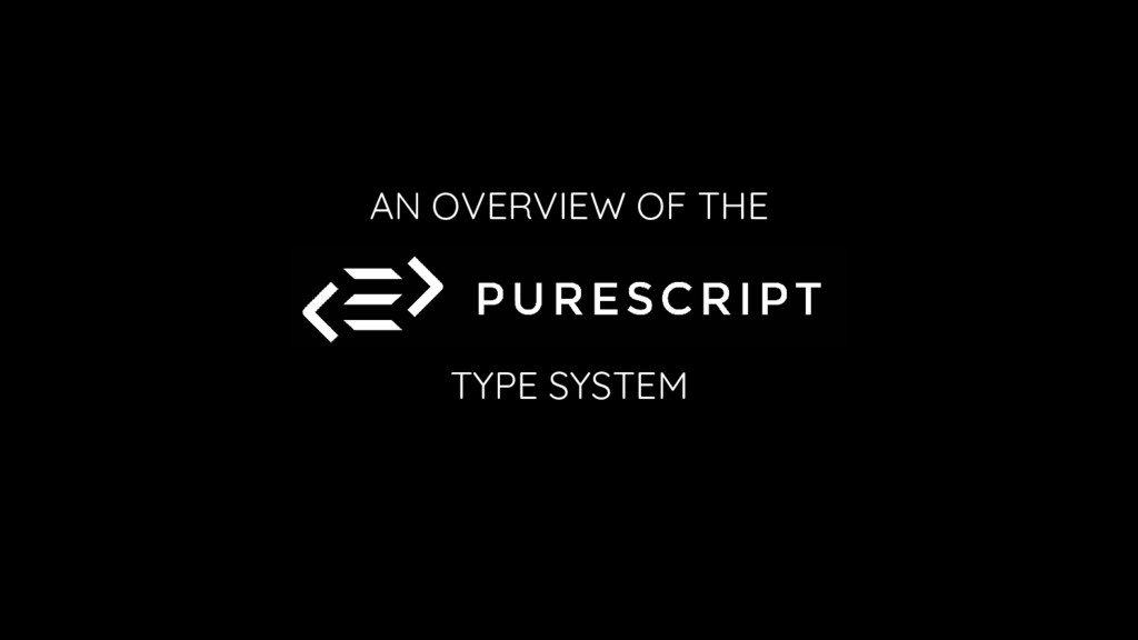 AN OVERVIEW OF THE TYPE SYSTEM