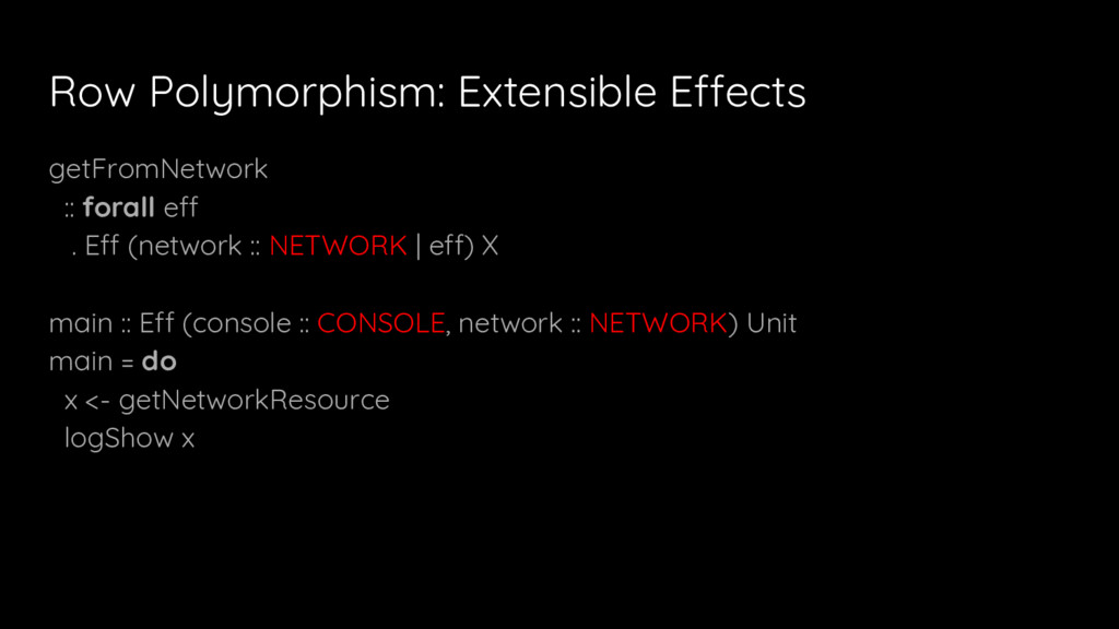 Row Polymorphism: Extensible Effects getFromNet...