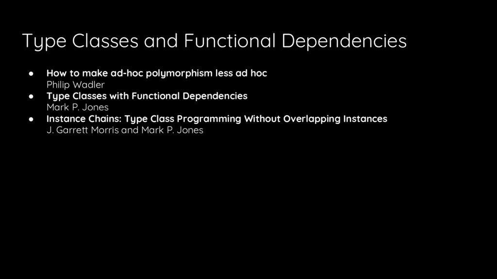 Type Classes and Functional Dependencies ● How ...