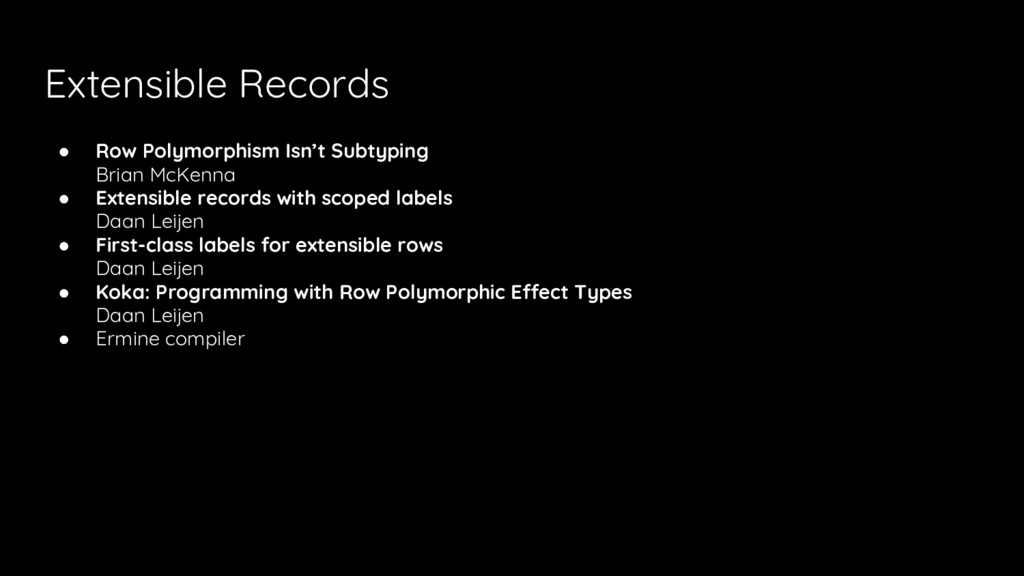 Extensible Records ● Row Polymorphism Isn't Sub...