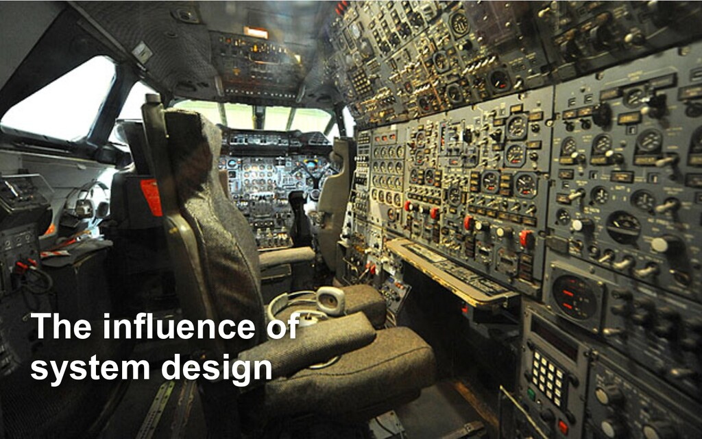 The influence of system design