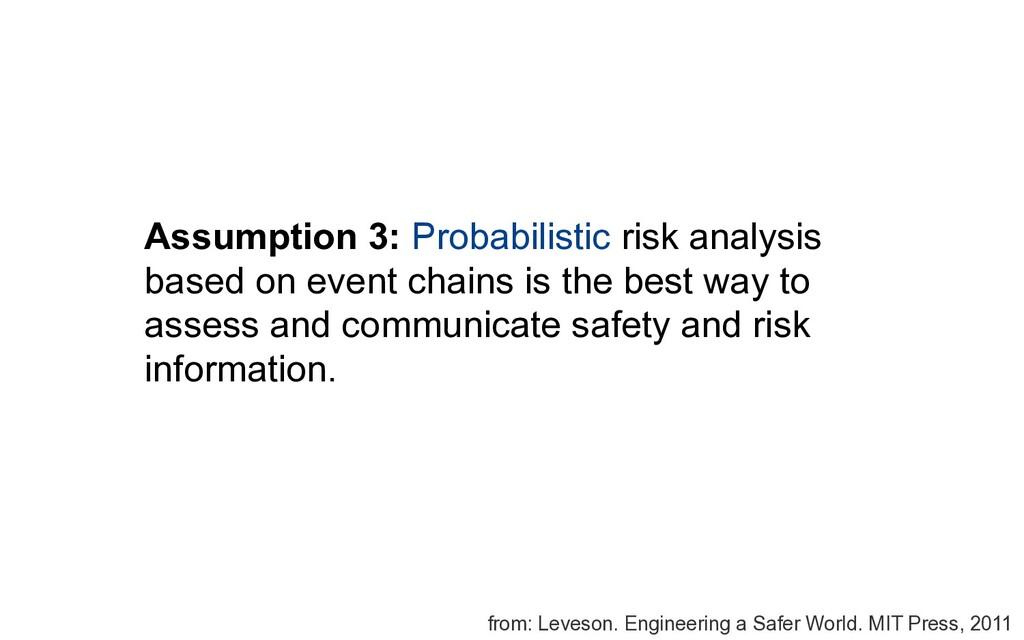 Assumption 3: Probabilistic risk analysis based...