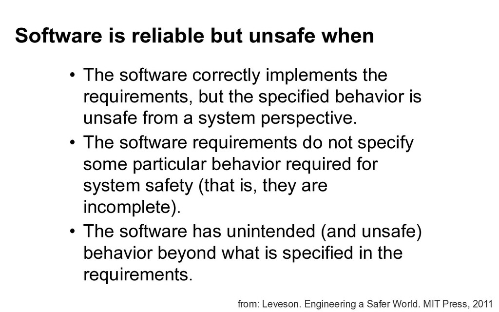 Software is reliable but unsafe when • The soft...