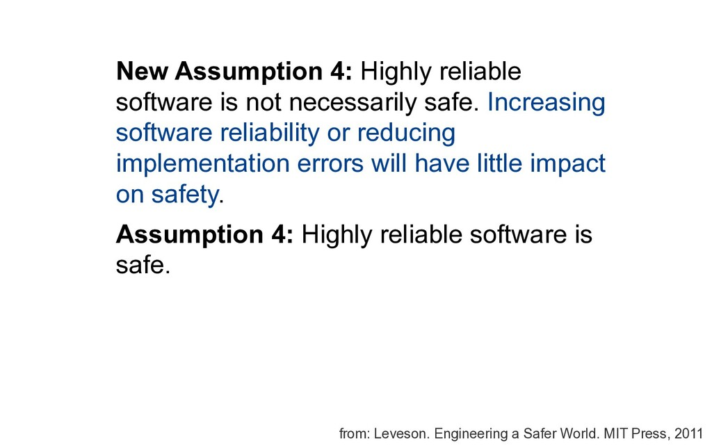 New Assumption 4: Highly reliable software is n...