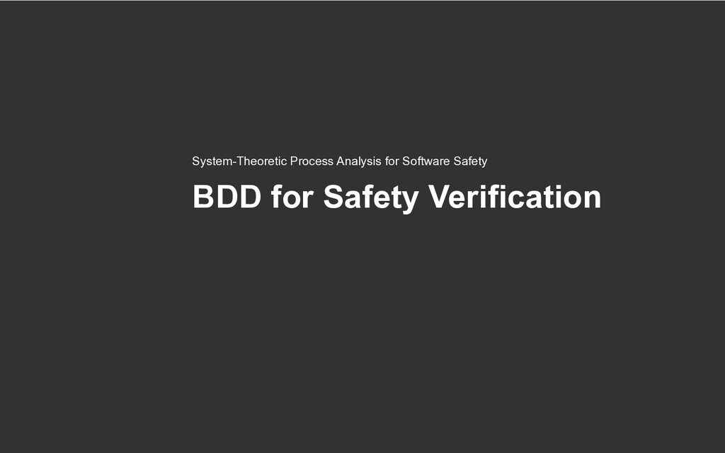 BDD for Safety Verification System-Theoretic Pr...