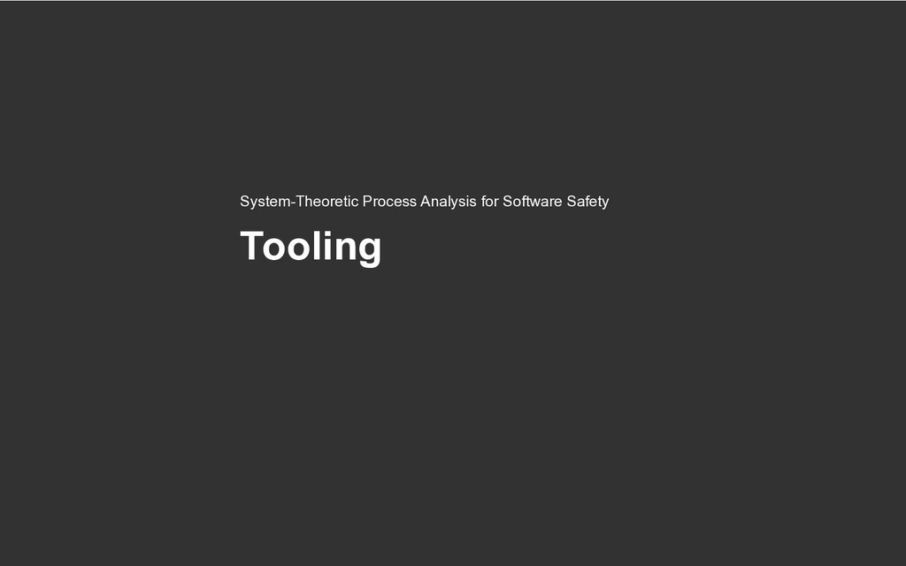 Tooling System-Theoretic Process Analysis for S...