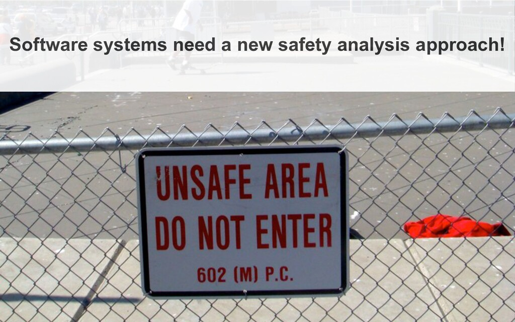 Software systems need a new safety analysis app...