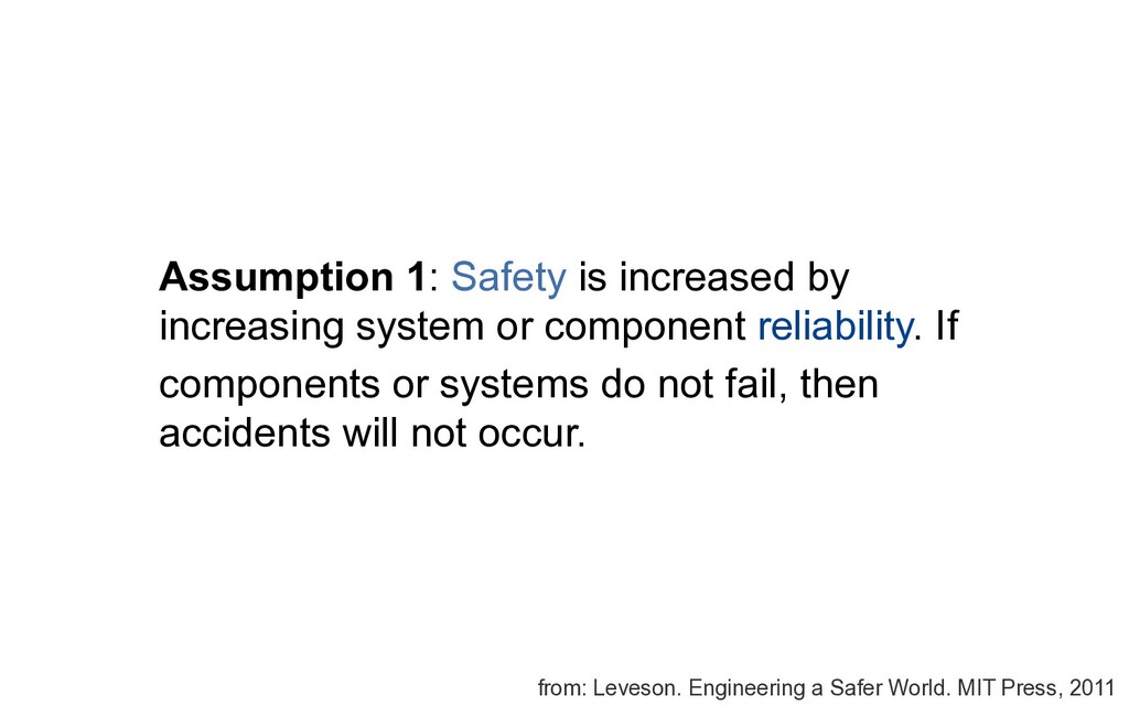 Assumption 1: Safety is increased by increasing...