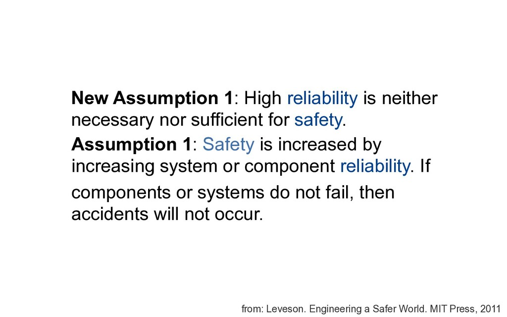 New Assumption 1: High reliability is neither n...