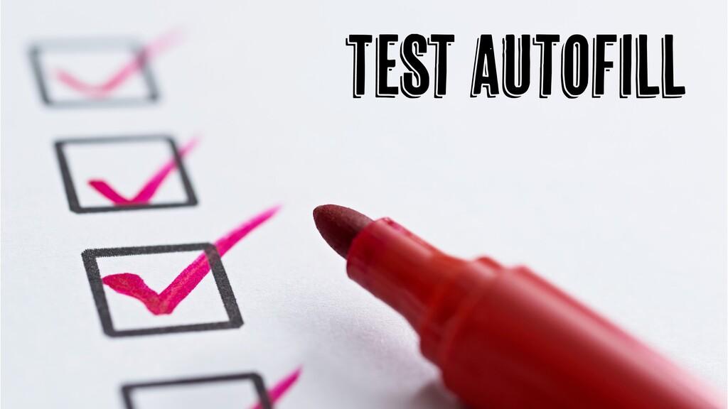 Test Autofill