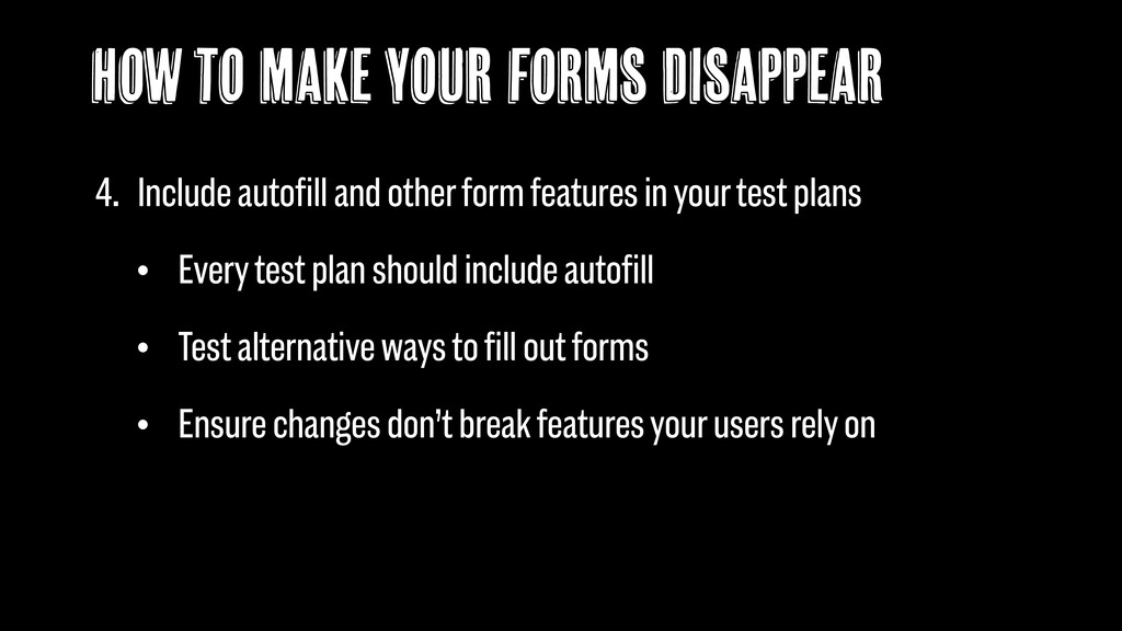 How to make YOUR forms Disappear 4. Include aut...
