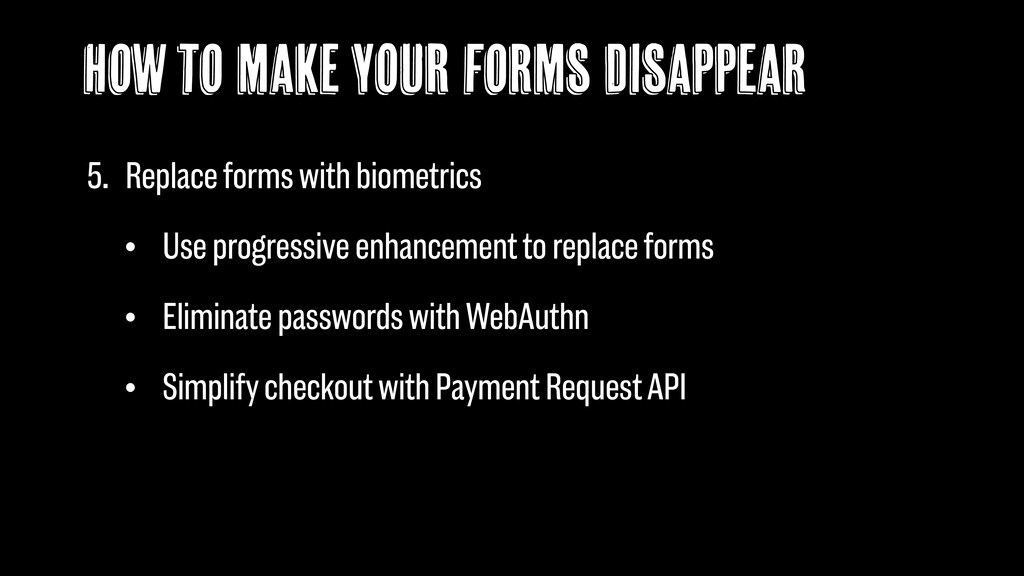 How to make YOUR forms Disappear 5. Replace for...