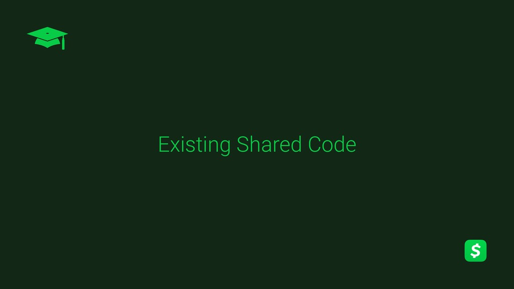 Existing Shared Code