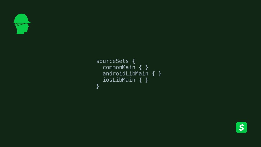 sourceSets {A commonMain {B}C androidLibMain {D...
