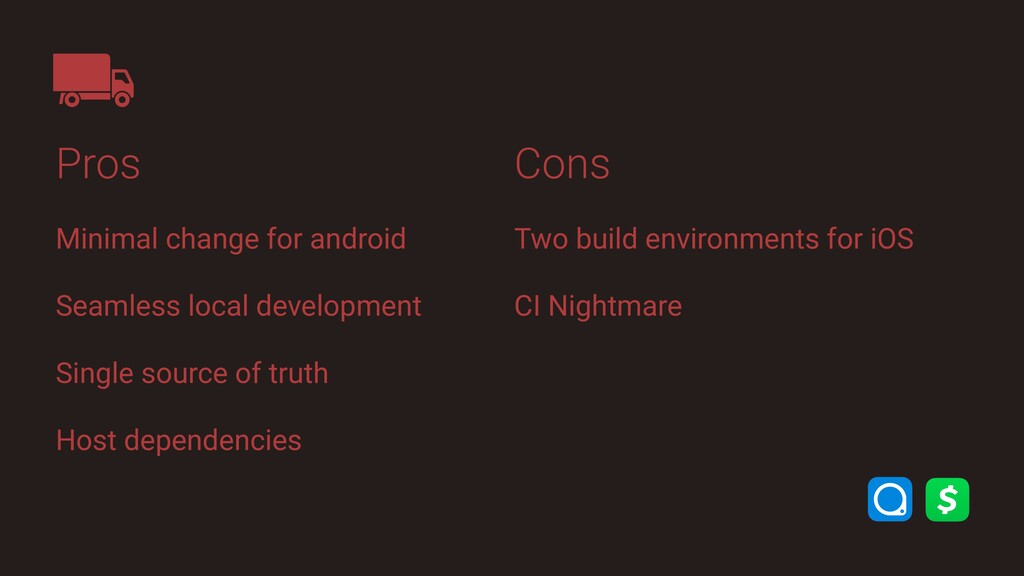 Pros Cons Minimal change for android Seamless l...