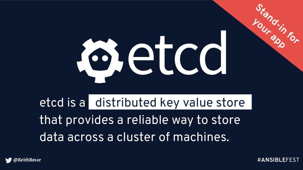 @KeithResar etcd is a _distributed key value st...