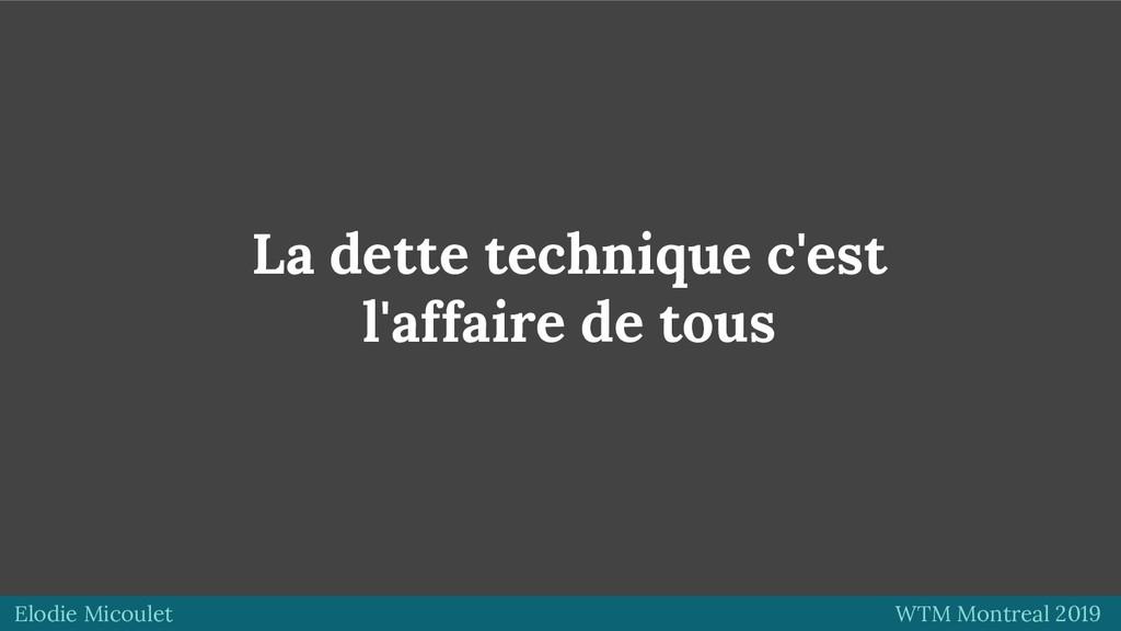 Elodie Micoulet WTM Montreal 2019 La dette tech...