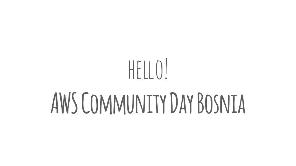 he!o! AWS Community Day Bosnia